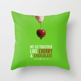 We Go Together Like Cherry & Chocolate Throw Pillow