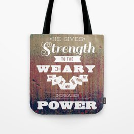 God Gives Strength to the Weary - Isaiah 40:29 Tote Bag