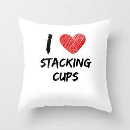 I Love Stacking Cups Throw Pillow
