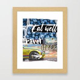 Eat well  Travel often - worthwhile vers Framed Art Print