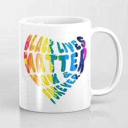 Black Lives Matter Now & Forever - Pride Color Coffee Mug