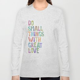 Do Small Things With Great Love, Mother Teresa Print, Mother Teresa Quote, Floral Quotes Wall Art, I Long Sleeve T-shirt