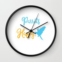 Used to be Noisy But Funny Talking Bird Tshirt Design Parrots make me happy Wall Clock