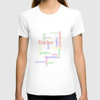teacher T-shirts featuring Teacher by Sylvia C
