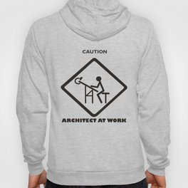 CAUTION ARCHITECT AT WORK Hoody