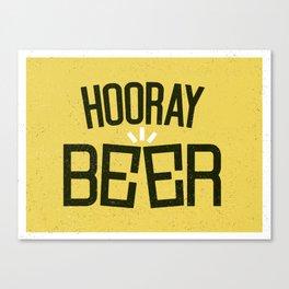 HOORAY BEER Canvas Print