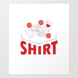 I Bought This Shirt Card Games Playing Cards Card Tricks Gifts Art Print