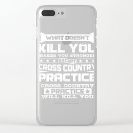 Cross Country Runner Cross Country Practice Will Kill You Clear iPhone Case