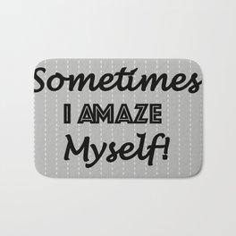 Sometimes I Amaze Myself! Bath Mat