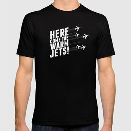 Here They Come! T-shirt