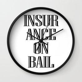 INSURANCE ON BAIL 2 Wall Clock