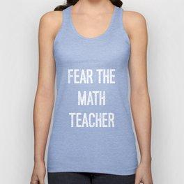 Fear the Math Teacher Educator Instructor T-Shirt Unisex Tank Top