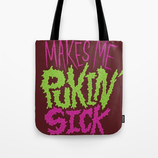 Pukin' Sick Tote Bag
