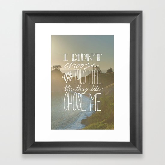Oddly Placed Quotes 2 : Thug Life Framed Art Print