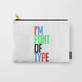 Ltd Edition: quotation typography art Carry-All Pouch