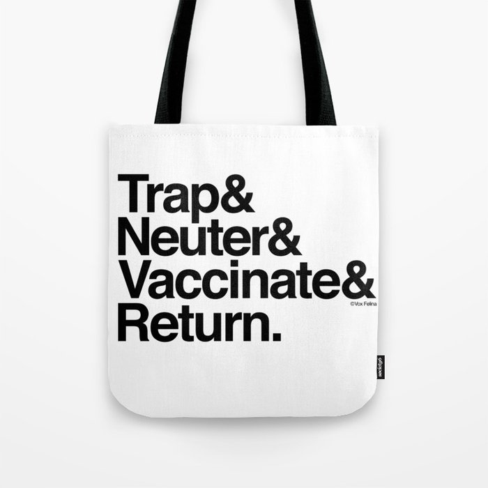Trap& Neuter& Vaccinate& Return. Tote Bag