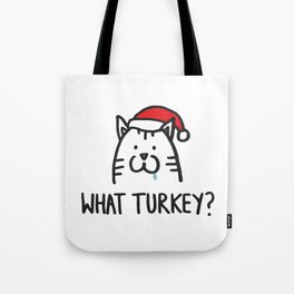 What turkey? Tote Bag