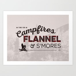 Campfires, Flannel & S'mores Art Print