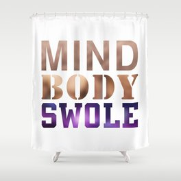 Mind, Body, & Swole Shower Curtain