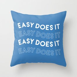 Easy Does It Throw Pillow