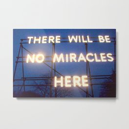 Neon - There Will Be No Miracles Here Metal Print