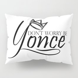 Dont worry, be yonse. Pillow Sham