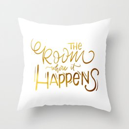 The Room Where it Happens Throw Pillow