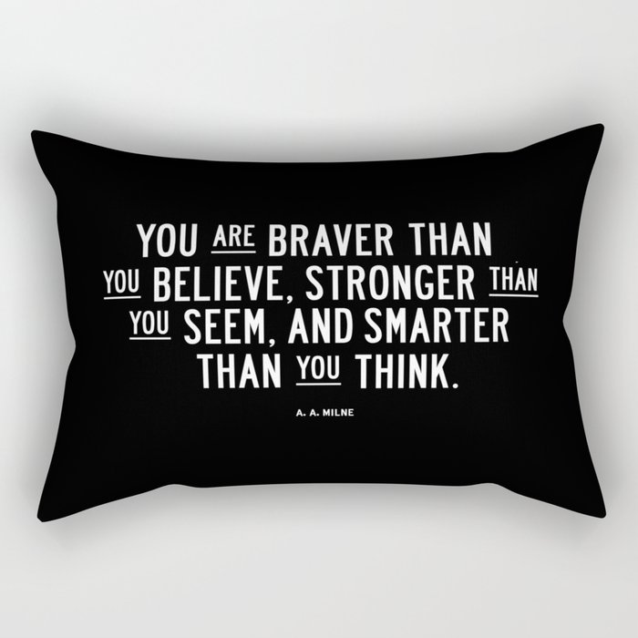 You Are Braver Than You Believe black and white monochrome typography poster design bedroom wall art Rectangular Pillow