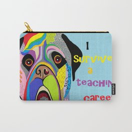 I Survived a Teaching Career Carry-All Pouch