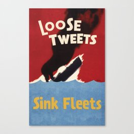 Loose Tweets Sink Fleets Canvas Print