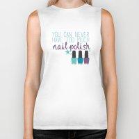 nail polish Biker Tanks featuring Too much nail polish by forgottenLexi