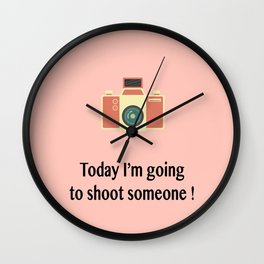 I'm going to shoot someone Wall Clock