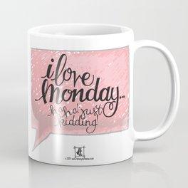 I Love Monday... Coffee Mug