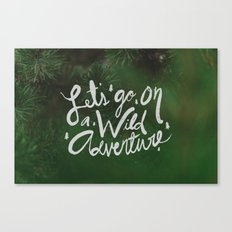 Let's Go on a Wild Adventure through the Forest Canvas Print