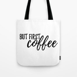 But First, Coffee #society6 Tote Bag