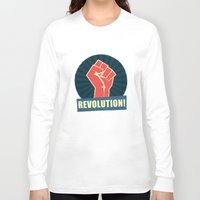 revolution Long Sleeve T-shirts featuring REVOLUTION! by Word Quirk