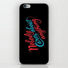 Nobody Cares About Anything iPhone & iPod Skin