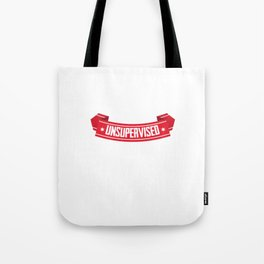 Funny In My Defense I Was Left Unsupervised Tote Bag