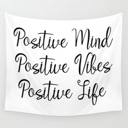 Positive Mind Positive Vibes Positive Life Wall Tapestry