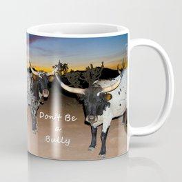 Don't Be a Bully 2 Coffee Mug