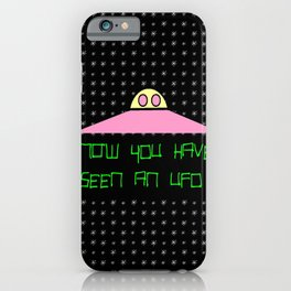 Flying saucer 8 – Now you have seen an Ufo! iPhone Case