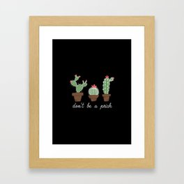Don't Be a Prick (color) Framed Art Print