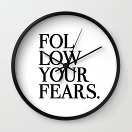 Follow Your Fears Wall Clock