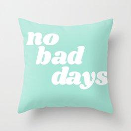 no bad days IX Throw Pillow