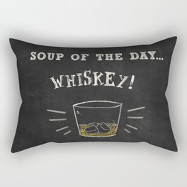Soup of the day ... WHISKEY! Rectangular Pillow