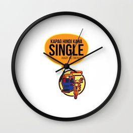 Hugot ng Tricycle- Kapag hindi kana Single Wall Clock