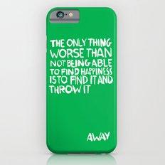 ...Away (Vers. 2) Slim Case iPhone 6s
