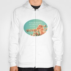 If you can dream it Hoody