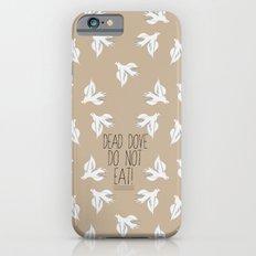 Arrested Development : Dead Dove Do Not Eat! iPhone 6 Slim Case