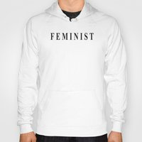 feminist Hoodies featuring Feminist by I Love Decor